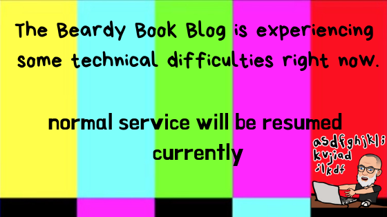 The Beardy Book Blog is experiencing some technical difficulties right now.